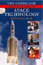 Cambridge Dictionary of Space Technology, The: Williamson, Mark