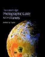 Cambridge Photographic Guide to the Planets, The: Taylor, Fredric W.