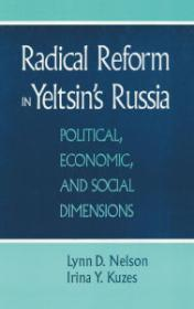Radical Reform in Yeltsin's Russia: Political, Econmoic, and Social Dimensions: Nelson, Lynn D...