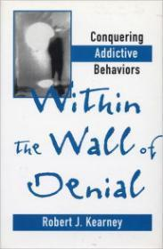 Within the Wall of Denial: Kearney, Robert J.