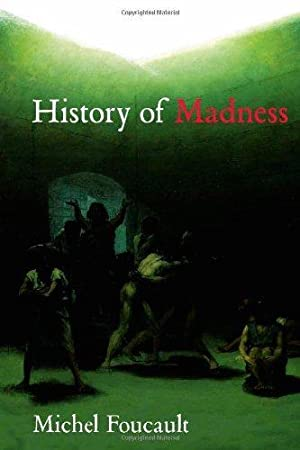 History of Madness: Foucault, Michel