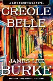 Creole Belle: A Dave Robicheaux Novel: Burke, James Lee
