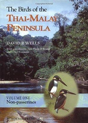 Birds of the Thai-Malay Peninsula, The : Vol. 1 - Non-passerines: Wells, David R.