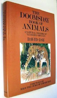 Doomsday Book of Animals A Natural History of Vanished Species: Day, David