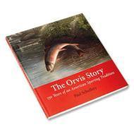 Orvis Story, The : 150 Years of an American Sporting Tradition: Schullery, Paul