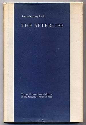 Afterlife, The : Poems: Levis, Larry