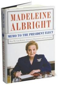 Memo to the President Elect: How We Can Restore America's Reputation and Leadership: Albright,...