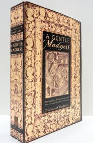 Gentle Madness, A : Bibliophiles, Bibliomanes, and the Eternal Passion for Books: Basbanes, ...