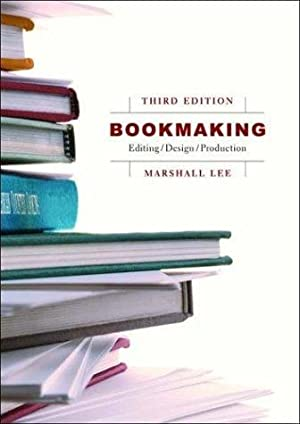 Bookmaking: Editing, Design, Production (Third Edition): Lee, Marshall
