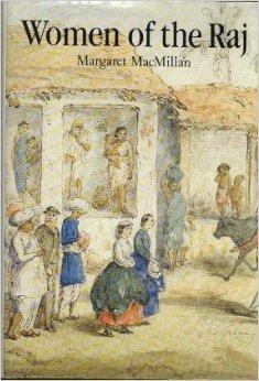 Women of the Raj: MacMillan, Margaret