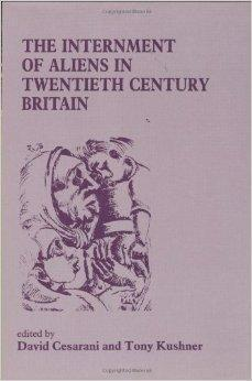 "Internment of Aliens in Twentieth Century Britain, The (Special Issue of ""Immigrants & ..."
