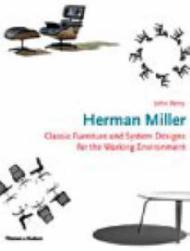 Herman Miller: Classic Furniture and System Designs for the Working Environment: Berry, John ...