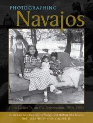 Photographing Navajos: John Collier Jr. on the Reservation, 1948-1953: Mudge, Dale Sperry