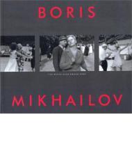 Boris Mikhailov: The Hasselblad Award 2000 [ILLUSTRATED]: Knape, Gunilla