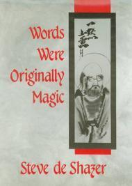 Words Were Originally Magic: Shazer, Steve de