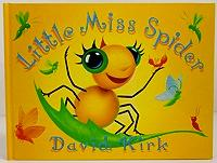 Little Miss Spider: Kirk, David (Illustrator)