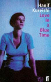 Love in a Blue Time: Kureishi, Hanif
