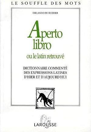 Aperto libro ou le latin retrouve: Rudder, Orlando De