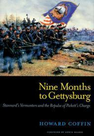 Nine Months to Gettysburg: Stannard's Vermonters and the Repulse of Pickett's Charge: ...