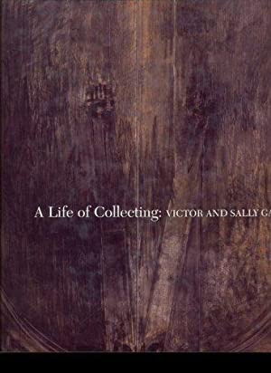Life of collecting, A : Victor and Sally Ganz: Michael, Ed FitzGerald