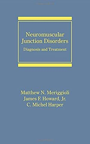 Neuromuscular Junction Disorders: Diagnosis and Treatment (Neurological Disease and Therapy): ...