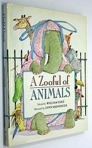 Zooful of Animals, A: Cole, William/Lynn Munsinger