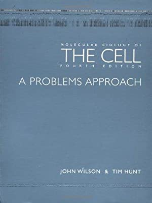 Molecular Biology of The Cell: A Problems Approach: Hunt, Tim