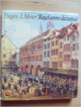 Basel anno dazumal (German Edition): MEIER