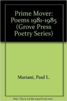 Prime Mover: Poems 1981-1985 (Grove Press Poetry Series): Mariani, Paul L.