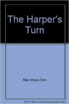 Harper's Turn, The: Intyre, Tom Mac