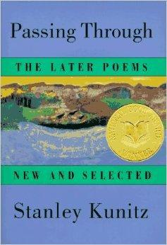 Passing Through: The Later Poems, New and Selected: Kunitz, Stanley
