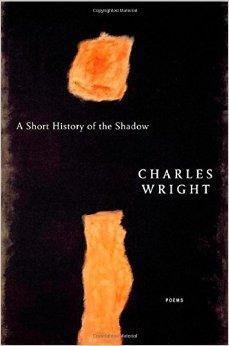 Short History of the Shadow, A : Poems: Wright, Charles