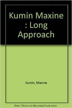 Long Approach, The: Kumin, Maxine