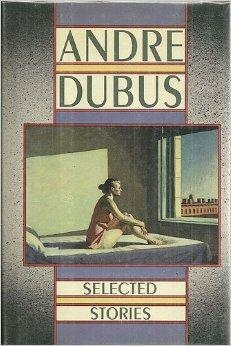 Selected Stories of Andre Dubus: Dubus, Andre