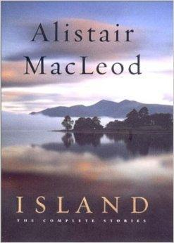 Island: The Complete Stories: MacLeod, Alistair