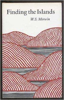 Finding the islands: Merwin, W. S