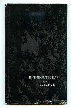 In the Outer Dark; Poems.: Plumly, Stanley