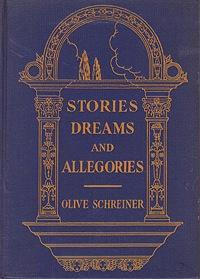 Stories, Dreams and Allegories: Schreiner, Olive