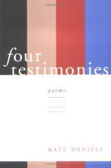 Four Testimonies (Southern Messenger Poets): Daniels, Kate