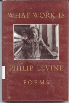 What Work Is: Poems: Levine, Philip