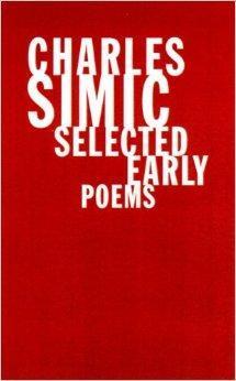 Charles Simic: Selected Early Poems: Simic, Charles