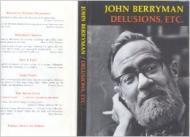 Delusions, Etc.: Berryman, John