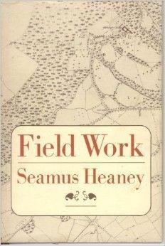 Field work: [poems]: Heaney, Seamus