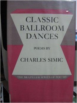 Classic Ballroom Dances: Poems: Simic, Charles