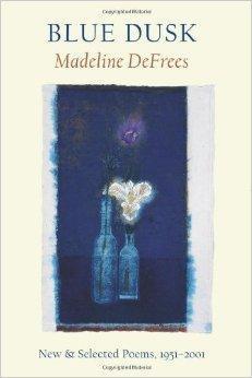 Blue Dusk: New & Selected Poems, 1951-2001: DeFrees, Madeline