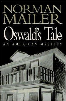 Oswald's Tale: An American Mystery: Mailer, Norman