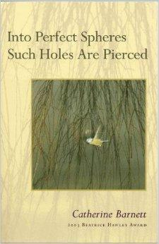 Into Perfect Spheres Such Holes Are Pierced: Barnett, Catherine