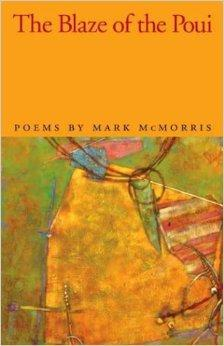 Blaze of the Poui, The (The Contemporary Poetry Series): McMorris, Mark