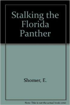 Stalking the Florida Panther: Shomer, Enid