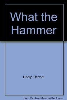 What the Hammer: Healy, Dermot